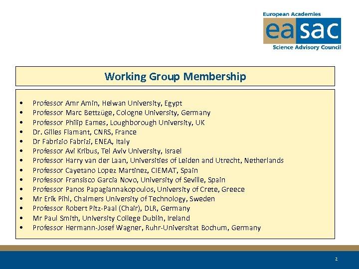 Working Group Membership • • • • Professor Amin, Helwan University, Egypt Professor Marc