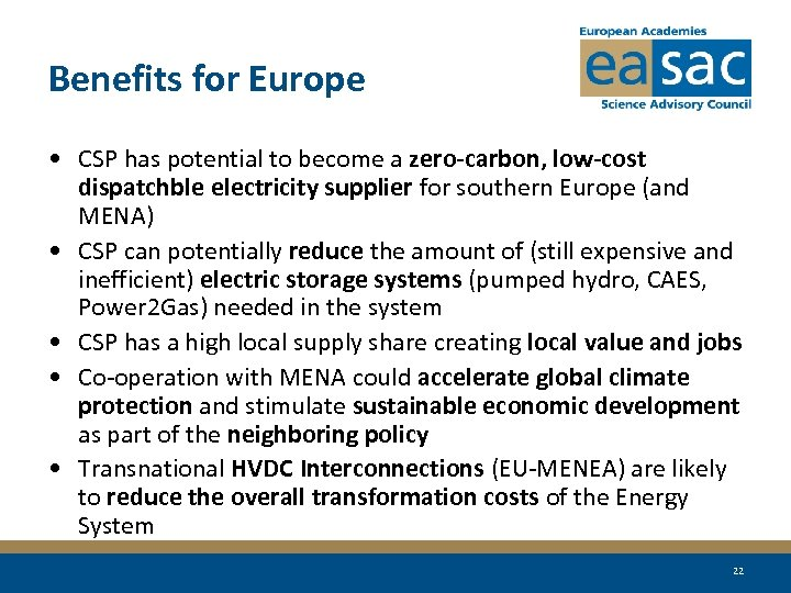 Benefits for Europe • CSP has potential to become a zero-carbon, low-cost dispatchble electricity