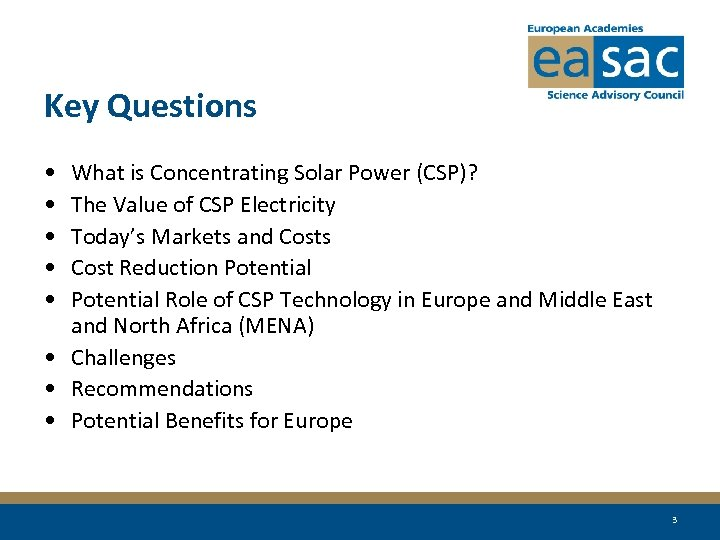 Key Questions • • • What is Concentrating Solar Power (CSP)? The Value of