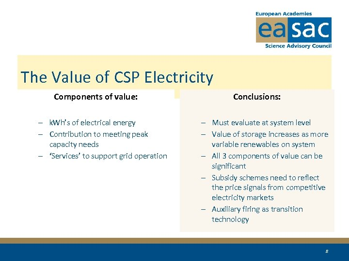 The Value of CSP Electricity Components of value: – k. Wh's of electrical energy