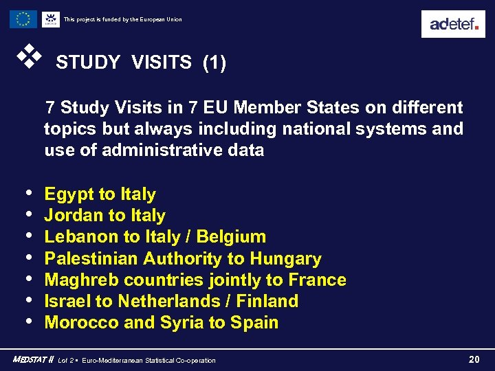 This project is funded by the European Union v STUDY VISITS (1) 7 Study