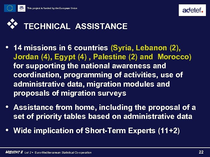This project is funded by the European Union v TECHNICAL ASSISTANCE • 14 missions