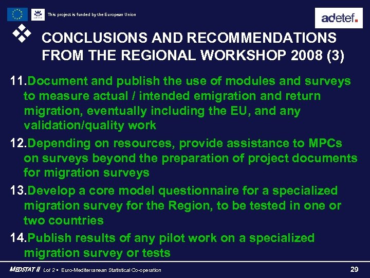 This project is funded by the European Union v CONCLUSIONS AND RECOMMENDATIONS FROM THE