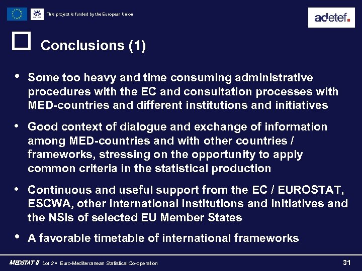 This project is funded by the European Union o • Conclusions (1) Some too