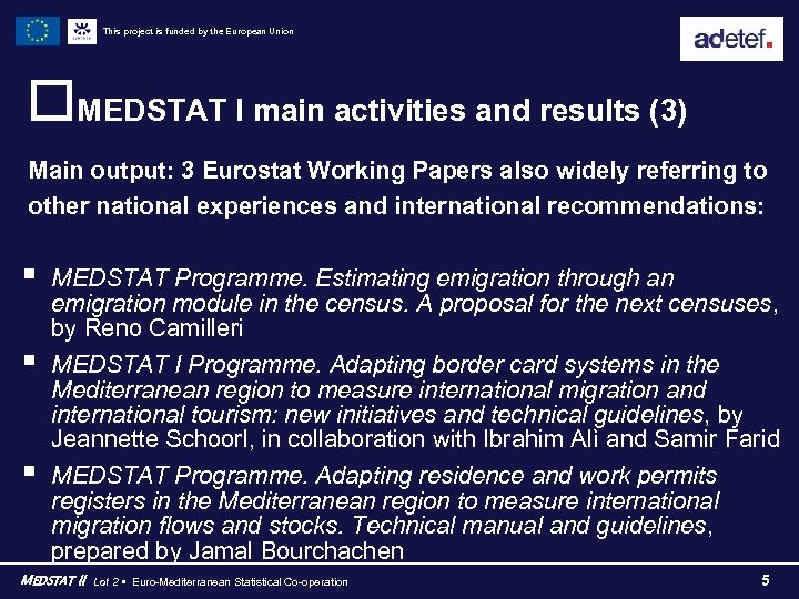 This project is funded by the European Union o. MEDSTAT I main activities and