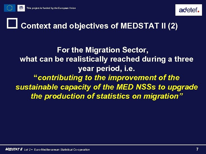 This project is funded by the European Union o Context and objectives of MEDSTAT