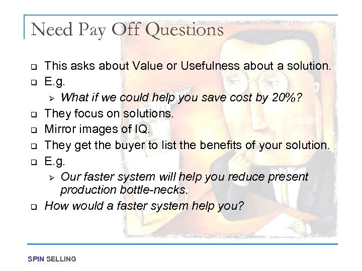 Need Pay Off Questions q q q q This asks about Value or Usefulness