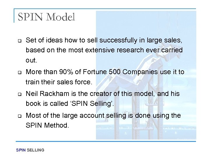 SPIN Model q q Set of ideas how to sell successfully in large sales,