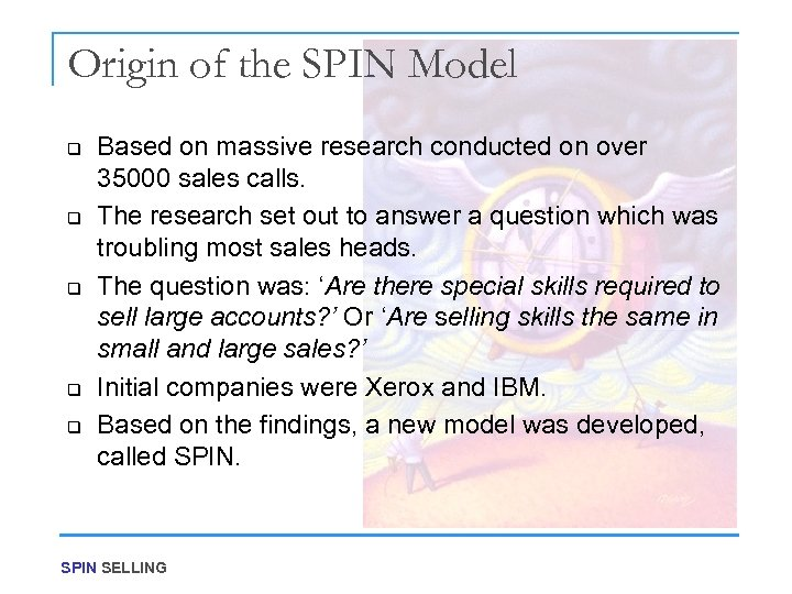 Origin of the SPIN Model q q q Based on massive research conducted on