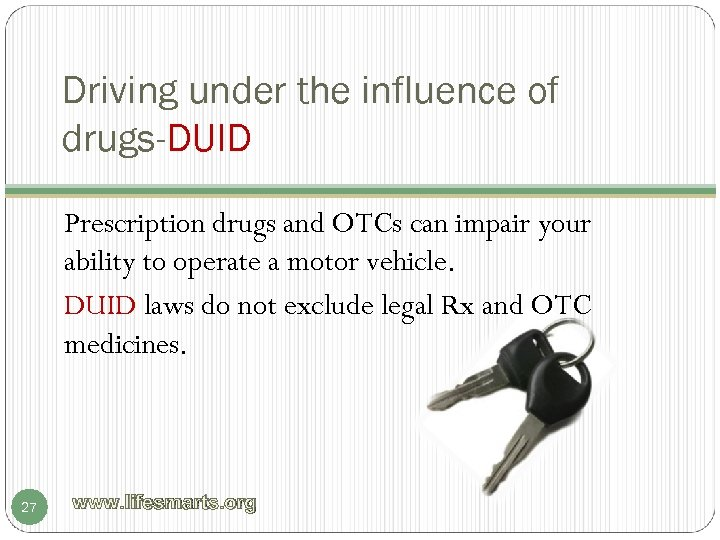 Driving under the influence of drugs-DUID Prescription drugs and OTCs can impair your ability