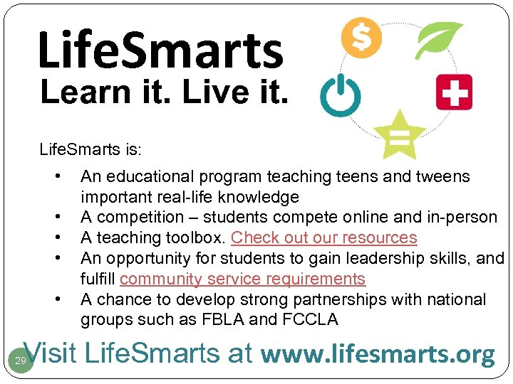 Life. Smarts Learn it. Live it. Life. Smarts is: • • • An educational