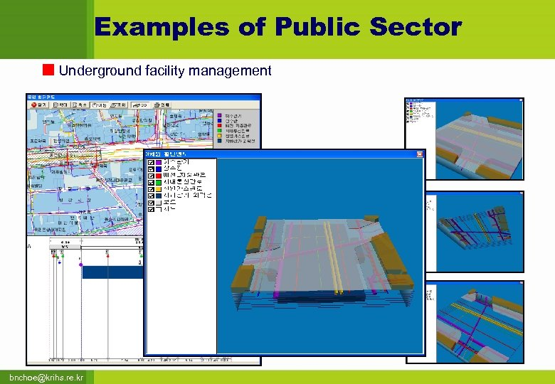 Examples of Public Sector Underground facility management bnchoe@krihs. re. kr
