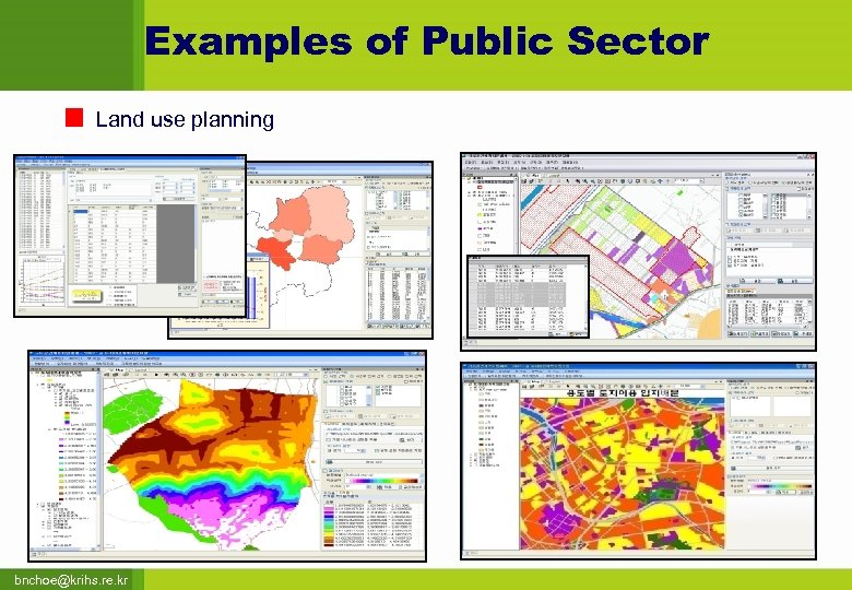 Examples of Public Sector Land use planning bnchoe@krihs. re. kr