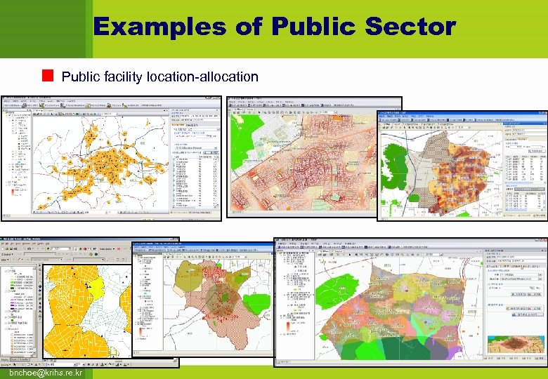 Examples of Public Sector Public facility location-allocation bnchoe@krihs. re. kr