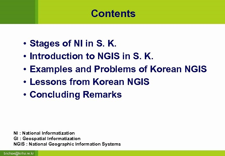 Contents • • • Stages of NI in S. K. Introduction to NGIS in