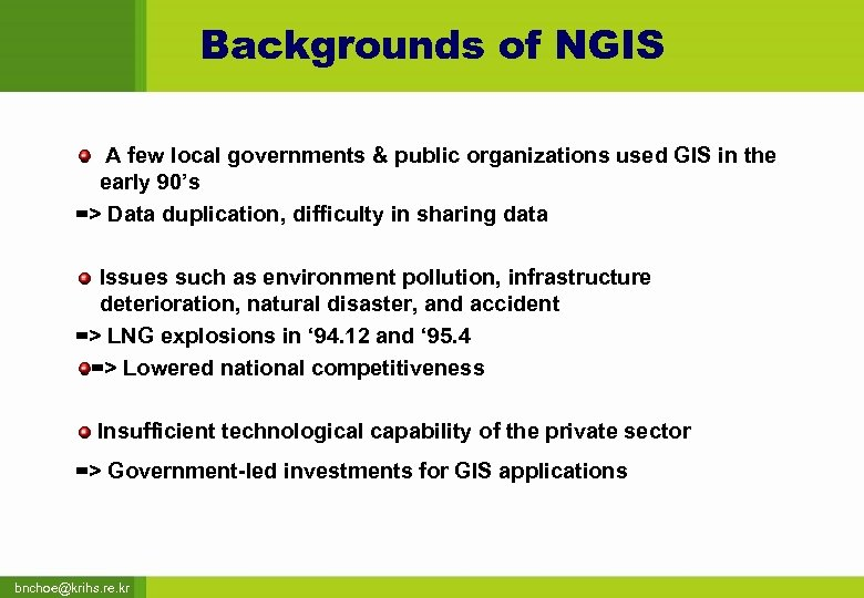 Backgrounds of NGIS A few local governments & public organizations used GIS in the