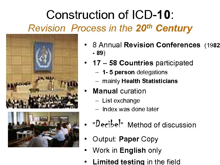 Construction of ICD-10: Revision Process in the 20 th Century • 8 Annual Revision