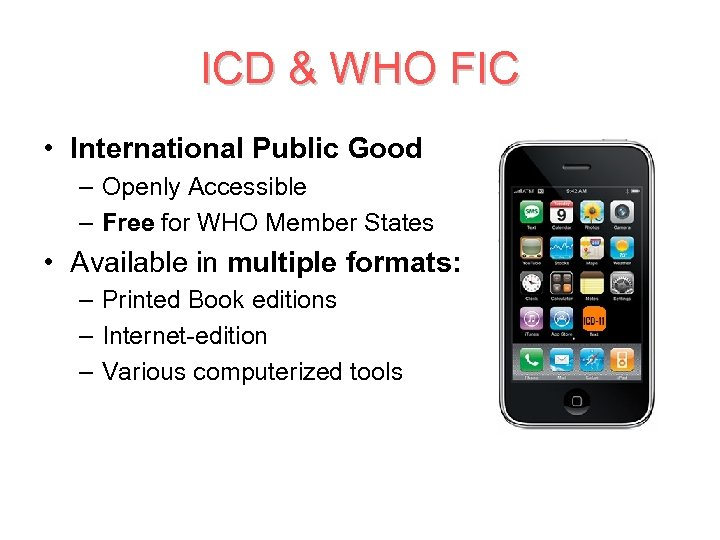 ICD & WHO FIC • International Public Good – Openly Accessible – Free for
