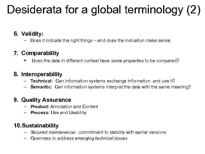 Desiderata for a global terminology (2) 6. Validity: – Does it indicate the right