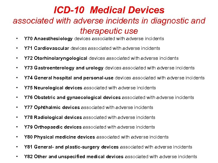 ICD-10 Medical Devices associated with adverse incidents in diagnostic and therapeutic use • Y