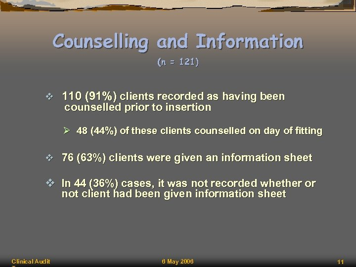 Counselling and Information (n = 121) v 110 (91%) clients recorded as having been