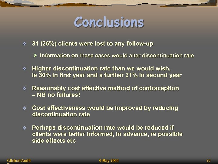 Conclusions v 31 (26%) clients were lost to any follow-up Ø Information on these