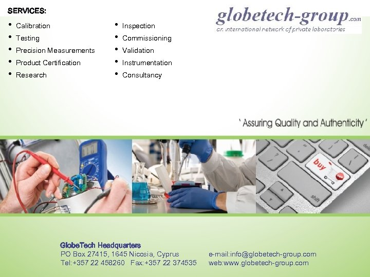 SERVICES: • • • Calibration Testing Precision Measurements Product Certification Research • • •