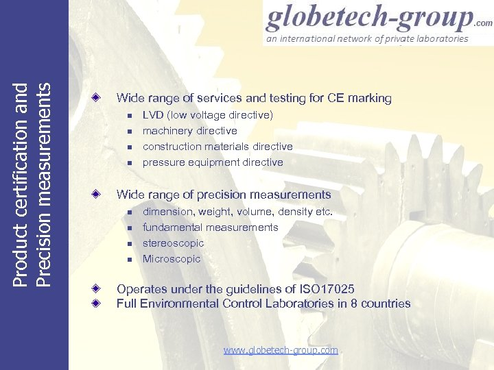 Product certification and Precision measurements Wide range of services and testing for CE marking