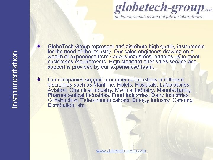 Instrumentation Globe. Tech Group represent and distribute high quality instruments for the need of