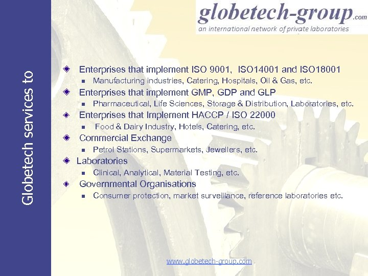 Globetech services to Enterprises that implement ISO 9001, ISO 14001 and ISO 18001 n