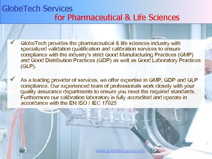 Globe. Tech Services for Pharmaceutical & Life Sciences ü Globe. Tech provides the pharmaceutical