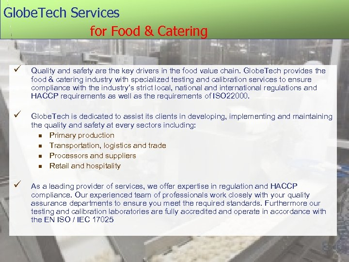 Globe. Tech Services for Food & Catering ü Quality and safety are the key