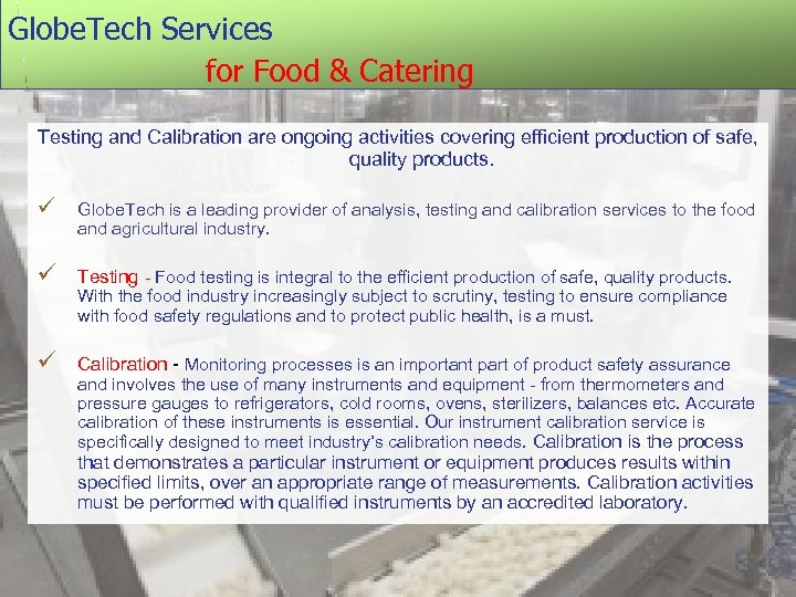 Globe. Tech Services for Food & Catering Testing and Calibration are ongoing activities covering