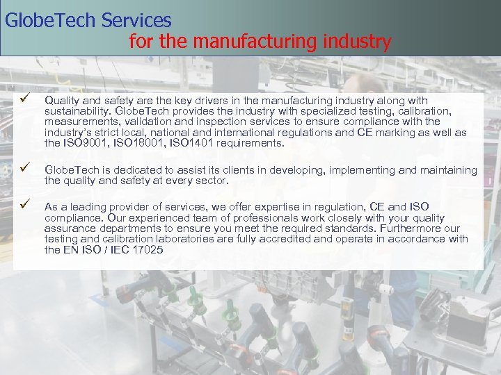 Globe. Tech Services for the manufacturing industry ü Quality and safety are the key