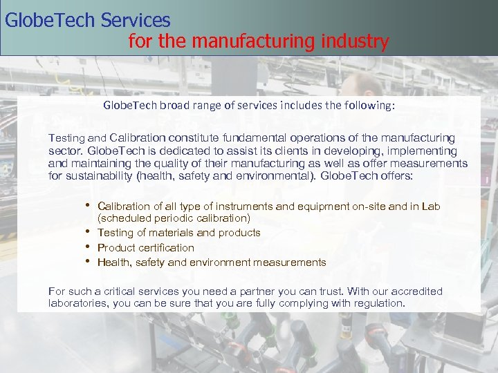 Globe. Tech Services for the manufacturing industry Globe. Tech broad range of services includes