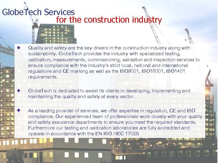 Globe. Tech Services for the construction industry Quality and safety are the key drivers