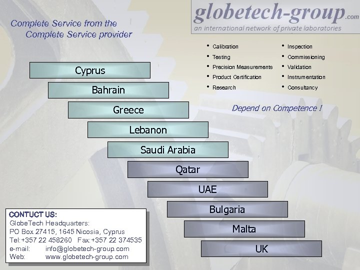 Complete Service from the Complete Service provider • • • Cyprus Bahrain Calibration Testing