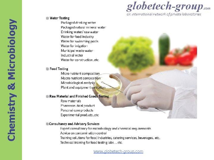 www. globetech-group. com Chemistry & Microbiology