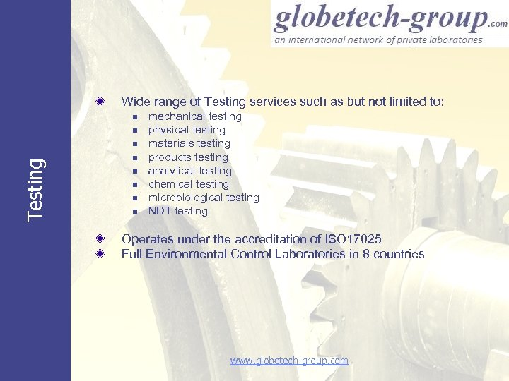 Wide range of Testing services such as but not limited to: n n Testing