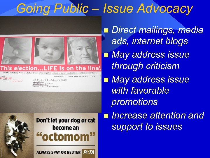 Going Public – Issue Advocacy Direct mailings, media ads, internet blogs n May address