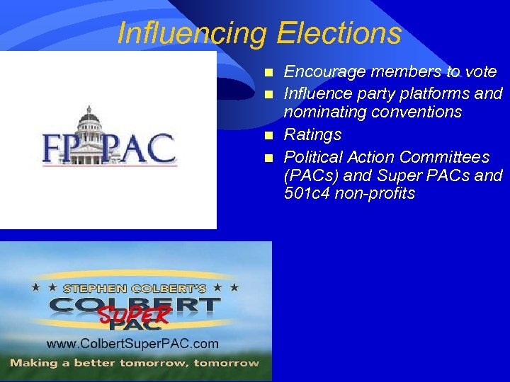 Influencing Elections n n Encourage members to vote Influence party platforms and nominating conventions