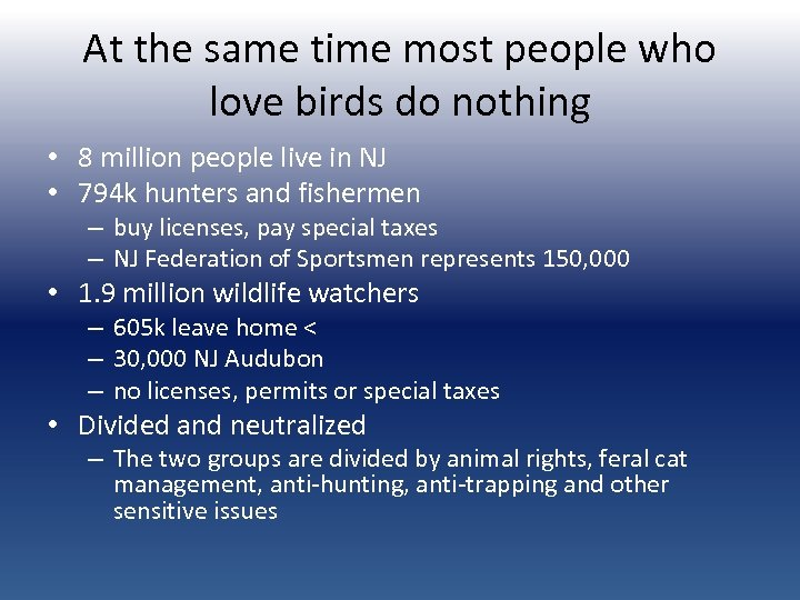 At the same time most people who love birds do nothing • 8 million