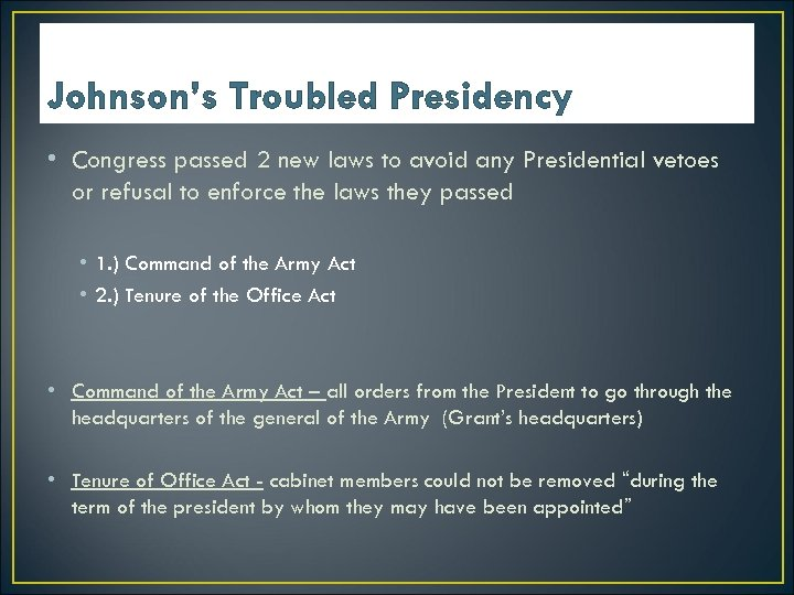 Johnson's Troubled Presidency • Congress passed 2 new laws to avoid any Presidential vetoes