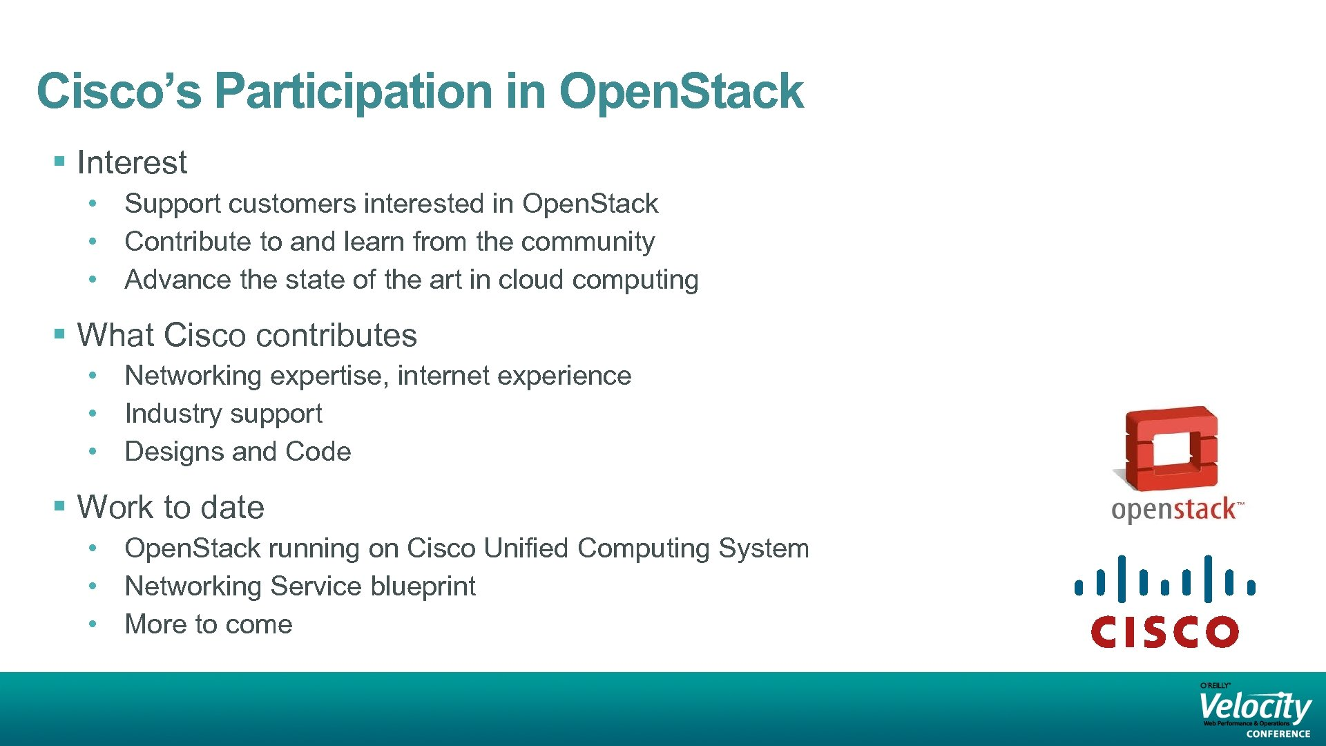 Cisco's Participation in Open. Stack § Interest • Support customers interested in Open. Stack