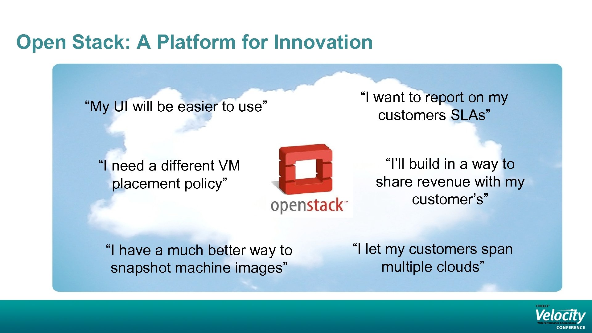 """Open Stack: A Platform for Innovation """"My UI will be easier to use"""" """"I"""