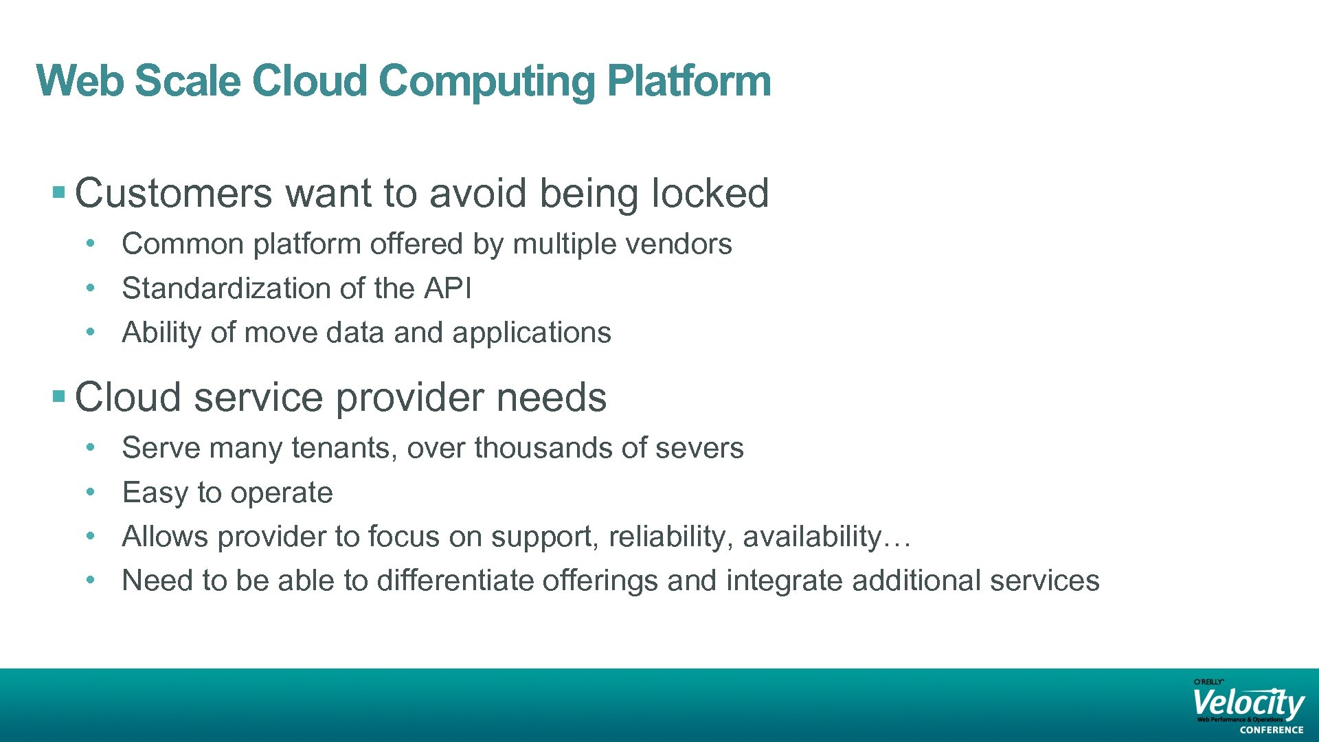 Web Scale Cloud Computing Platform § Customers want to avoid being locked • Common