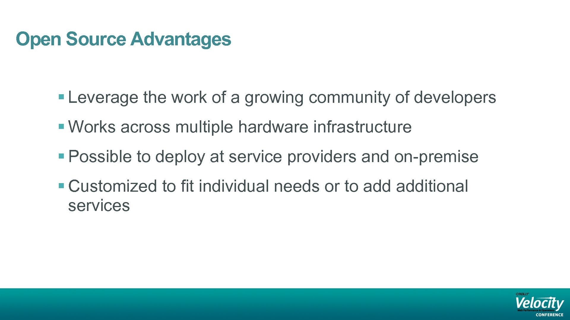 Open Source Advantages § Leverage the work of a growing community of developers §