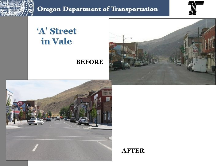 'A' Street in Vale BEFORE AFTER