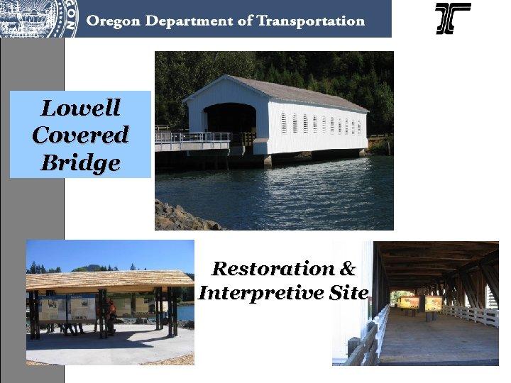 Lowell Covered Bridge Restoration & Interpretive Site