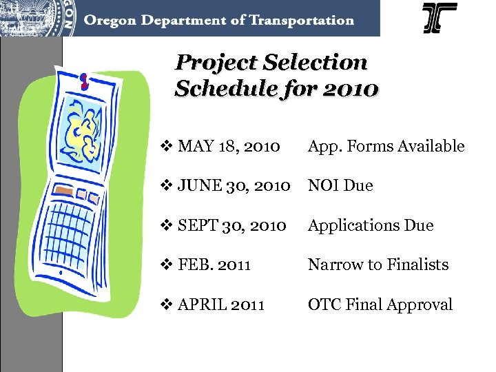 Project Selection Schedule for 2010 v MAY 18, 2010 App. Forms Available v JUNE
